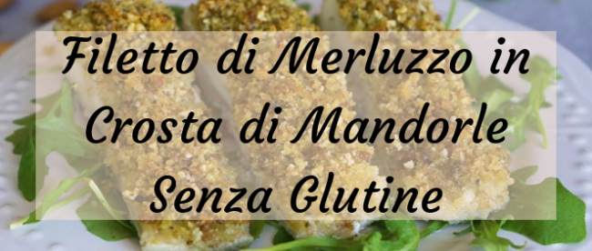 Filetto di merluzzo in crosta di mandorle senza glutine